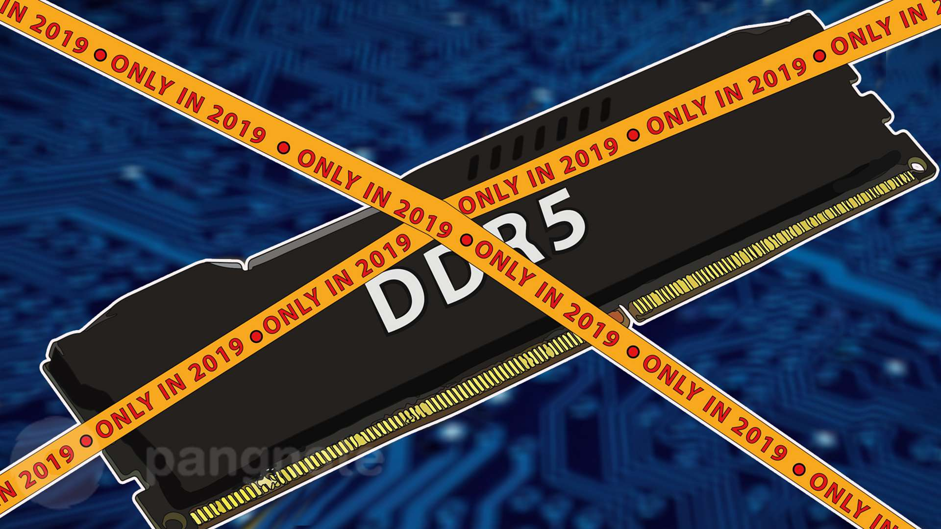 The DDR5 standard is likely to be only in 2019