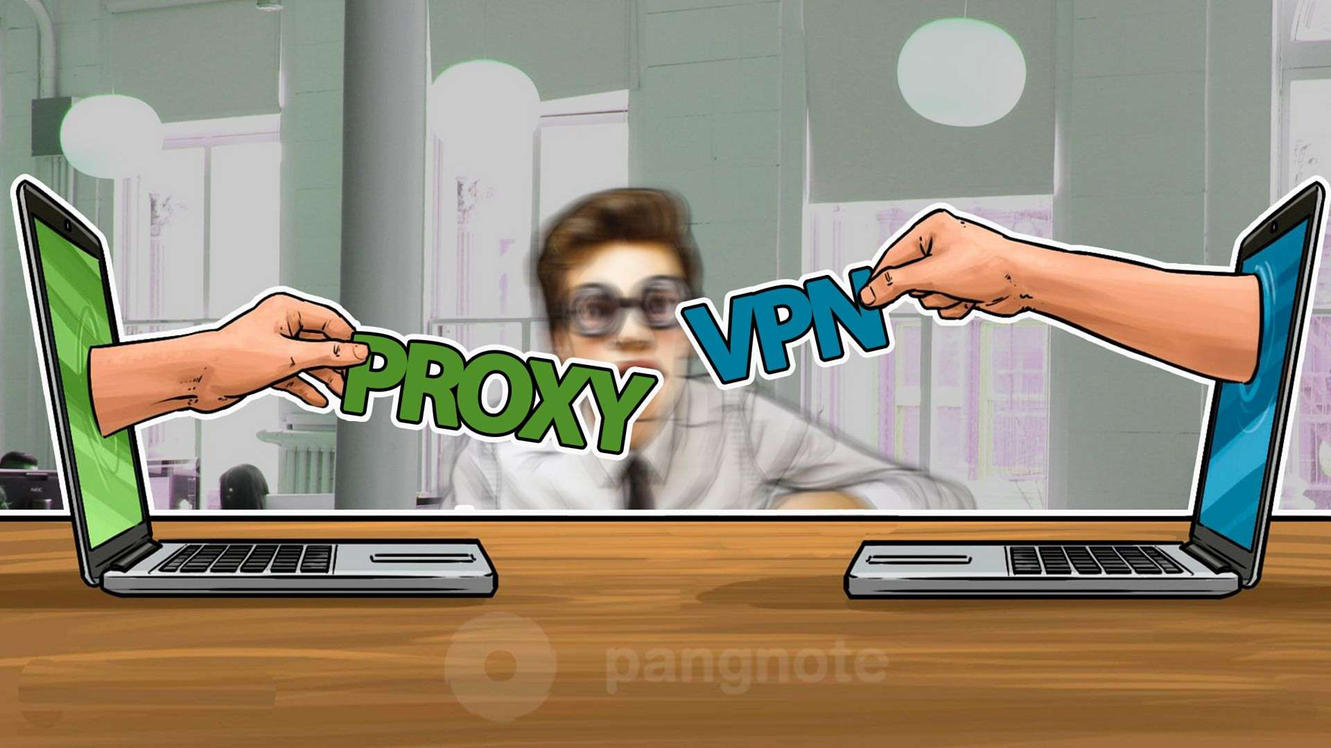How to understand what do you need Proxy or VPN?